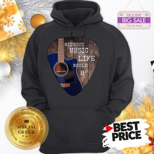 Without Music Life Would Guitar Pick Hoodie