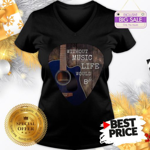 Without Music Life Would Guitar Pick V-Neck