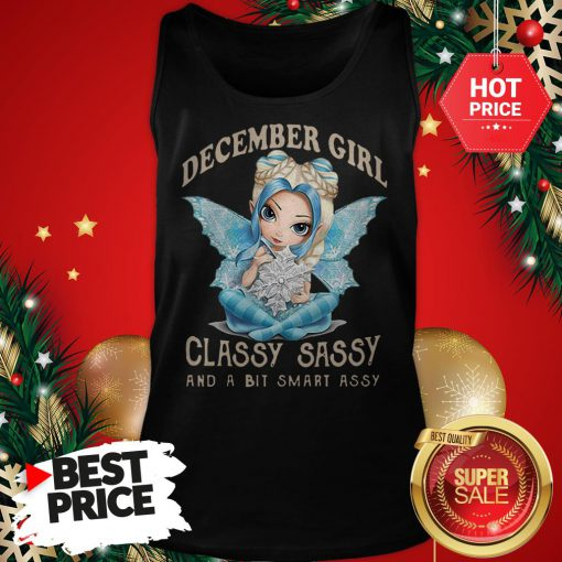 Wonderful December Girl Classy Sassy And A Bit Smart Assy Tank Top