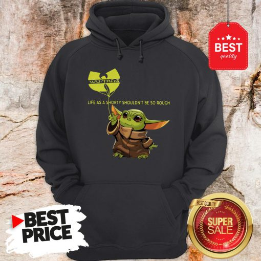 Beautiful Baby Yoda Wu-Tang Clan Life As A Shorty Shouldn't Be So Rough Hoodie