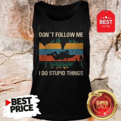 Diver Don't Follow Me I Do Stupid Things Vintage Tank Top
