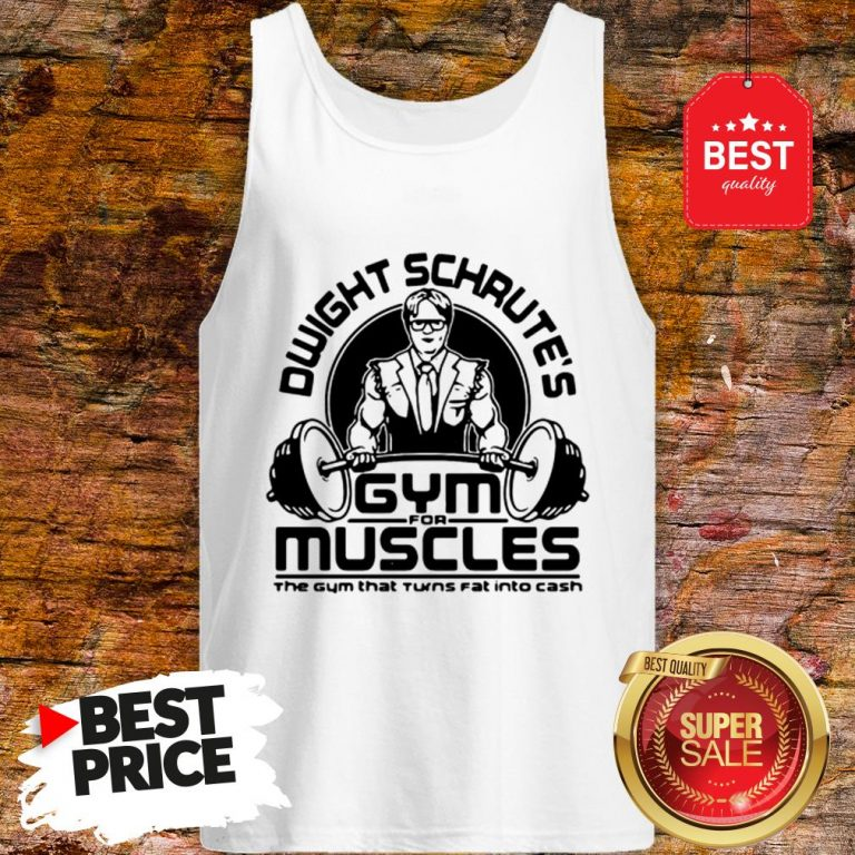Dwight Schrute Gym For Muscles The Gym That Turns Fat The Office Tank Top