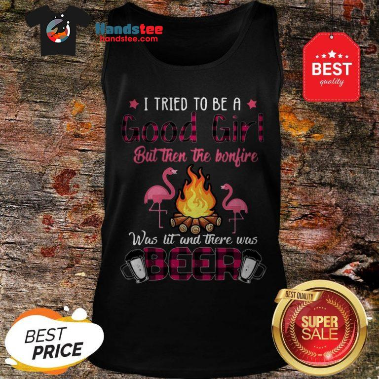 Flamingos I Tried To Be A Good Girl But Then The Bonfire Beer Tank Top