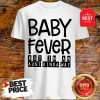 Happy Baby Fever But In An Aunt Kinda Way Shirt