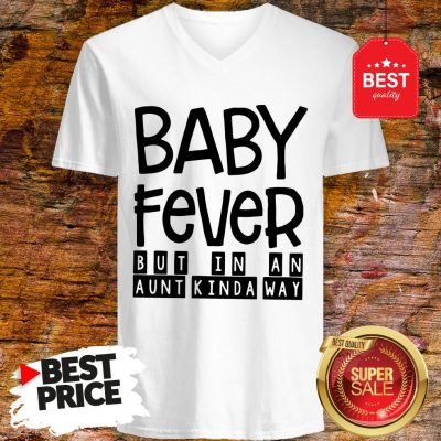 Happy Baby Fever But In An Aunt Kinda Way V-Neck