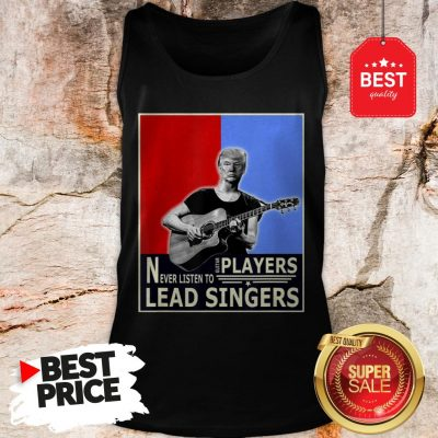 Happy Donald Trump Play Guitar Players Never Listen To Lead Singers Tank Top