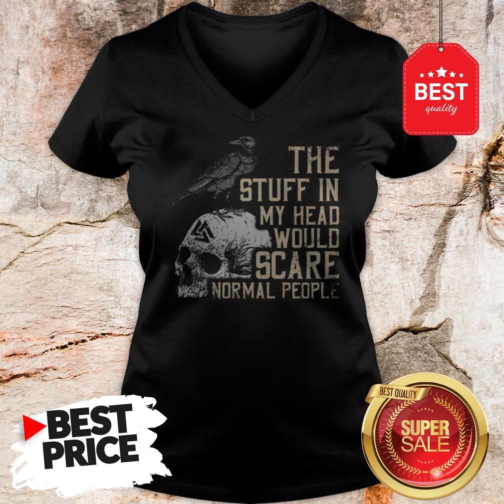 Hot Skull The Stuff In My Head Would Scare Normal People V-Neck