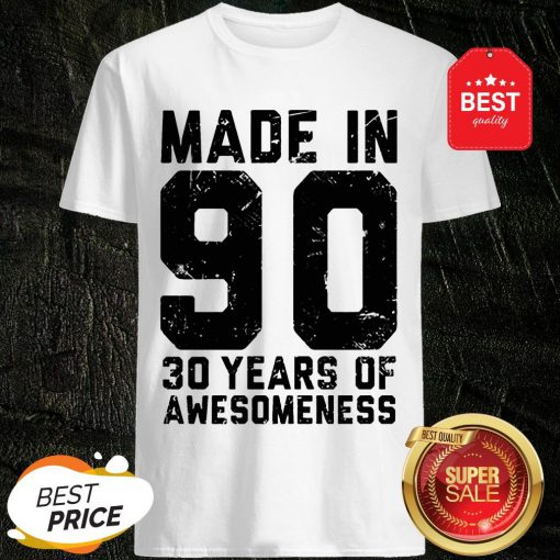 Make In 90 30 Years Of Awesomeness Shirt