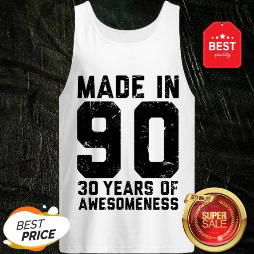 Make In 90 30 Years Of Awesomeness Tank Top