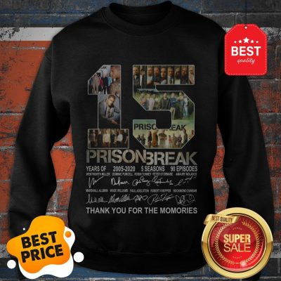 Official 15 Years Of Prison Break 2005-2020 Thank You For The Memories Sweatshirt