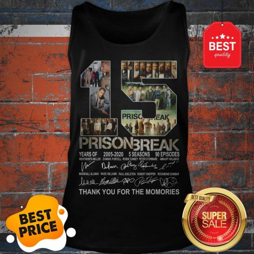 Official 15 Years Of Prison Break 2005-2020 Thank You For The Memories Tank Top