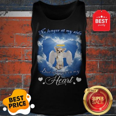 Official Chihuahua Angel No Longer At My Side But Always In My Heart Tank Top