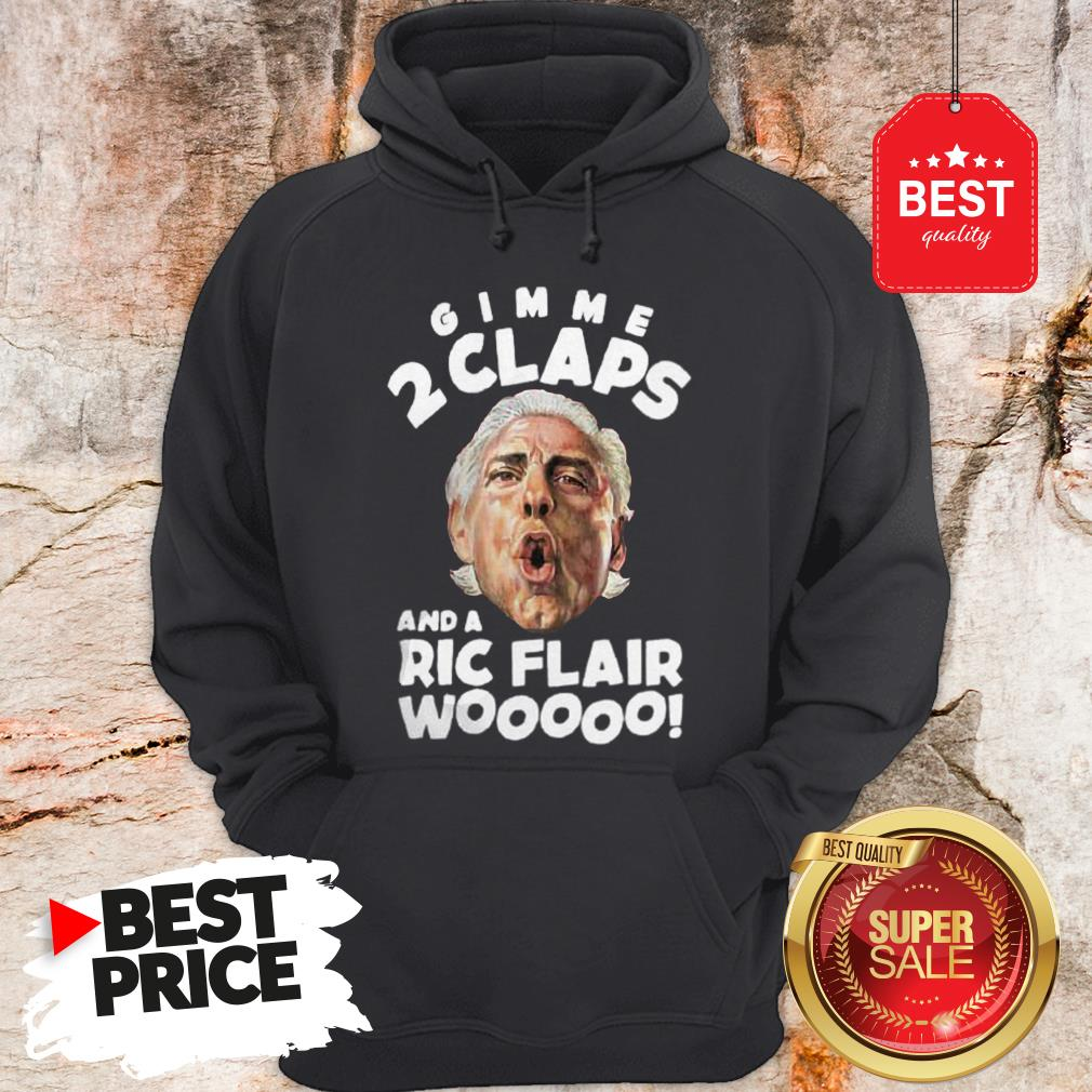Official Gimme 2 Claps And A Ric Flair Wooo Hoodie