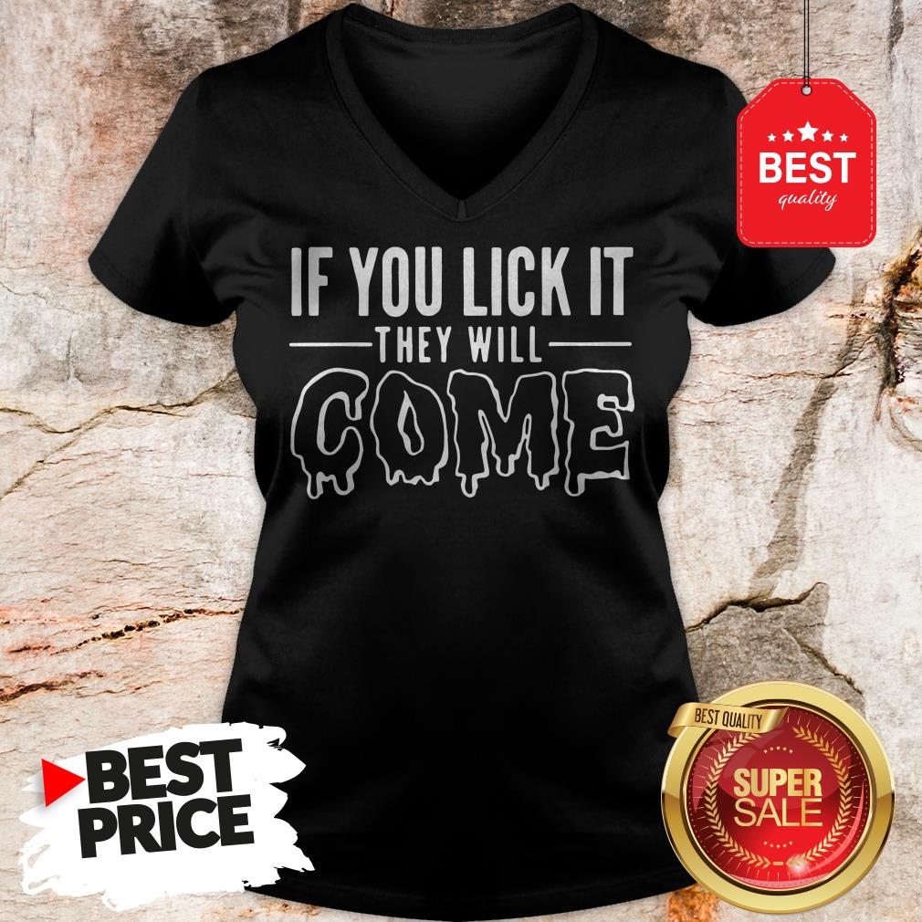 Official If You Lick It They Will Come V-Neck
