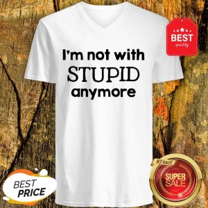 Official I'm Not With Stupid Anymore V-Neck