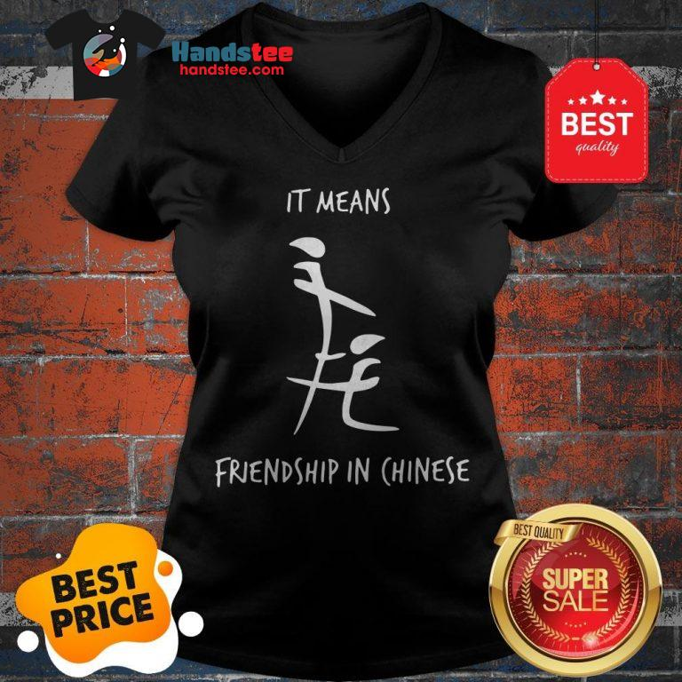 Official It Means Friendship In Chinese V-Neck
