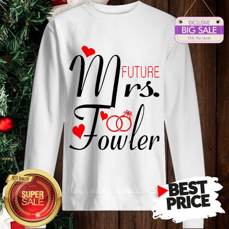 Official Mrs Future Fowler Bride To Be Valentine Sweatshirt