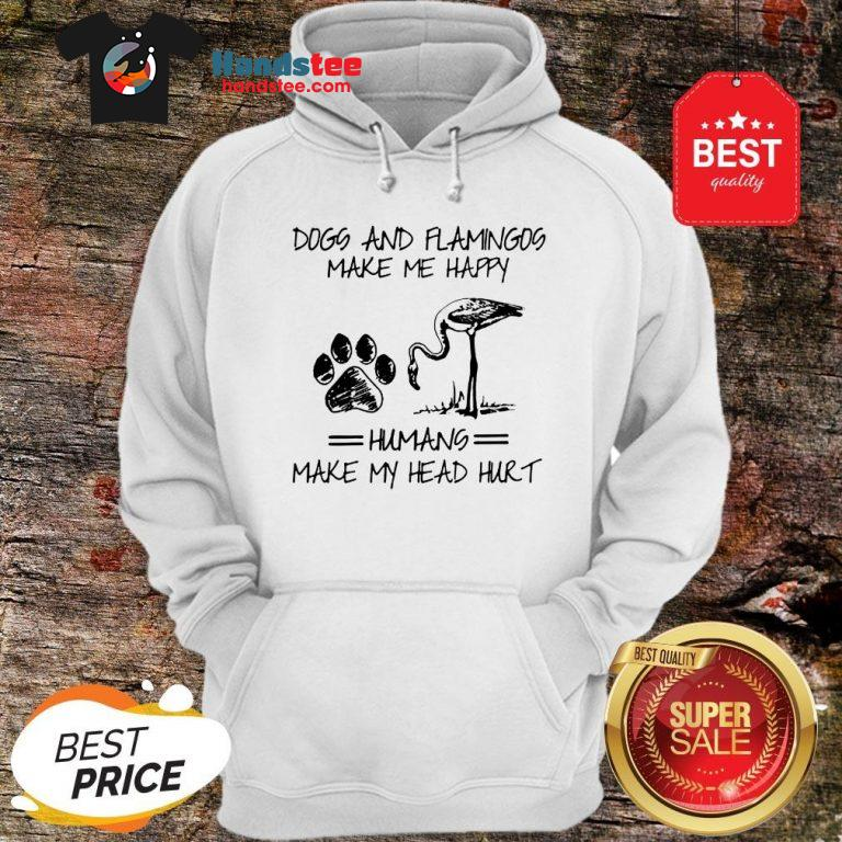 Official Paw Dogs And Flamingos Make Me Happy Humans Make My Head Hurt Hoodie