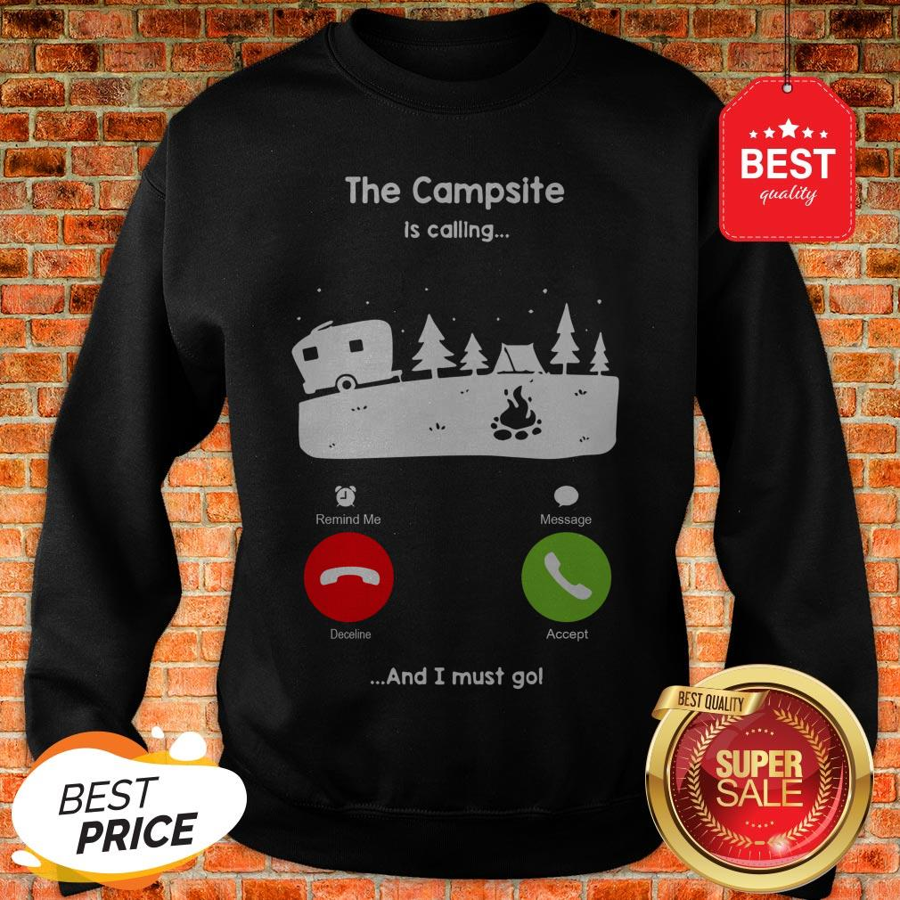 Official The Campsite Is Calling And I Must go Sweatshirt