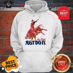 The Pretty Bull Riding Just Do It Nike Hoodie