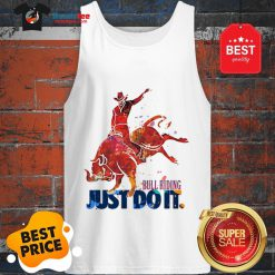 The Pretty Bull Riding Just Do It Nike Tank Top