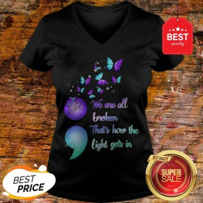 The Pretty We Are All Broken That's How The Light Gets In V-Neck