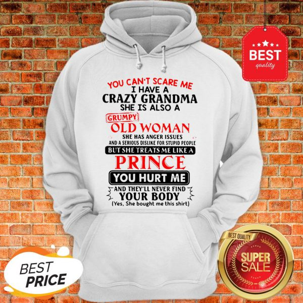 The Pretty You Can't Scare Me I Have A Crazy Grandpa He Is Also A Grumpy Old Man Hoodie