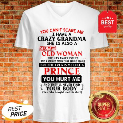 The Pretty You Can't Scare Me I Have A Crazy Grandpa He Is Also A Grumpy Old Man V-Neck
