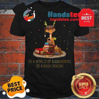 Wonderful In A World Of Bookworms Be A Book Dragonworms Shirt
