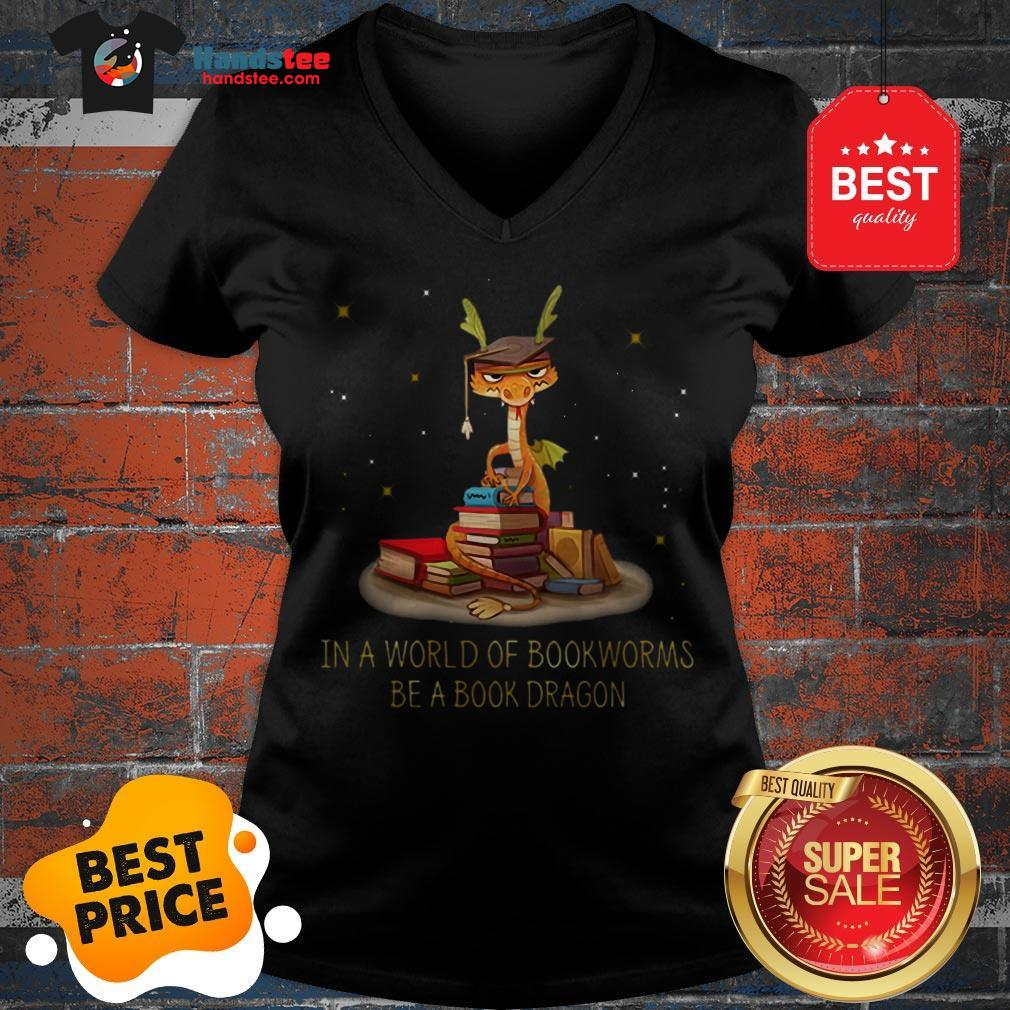 Wonderful In A World Of Bookworms Be A Book Dragonworms V-Neck