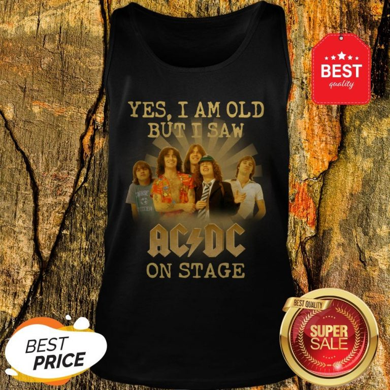 Yes I Am Old But I Saw ACDC On Stage Tank Top