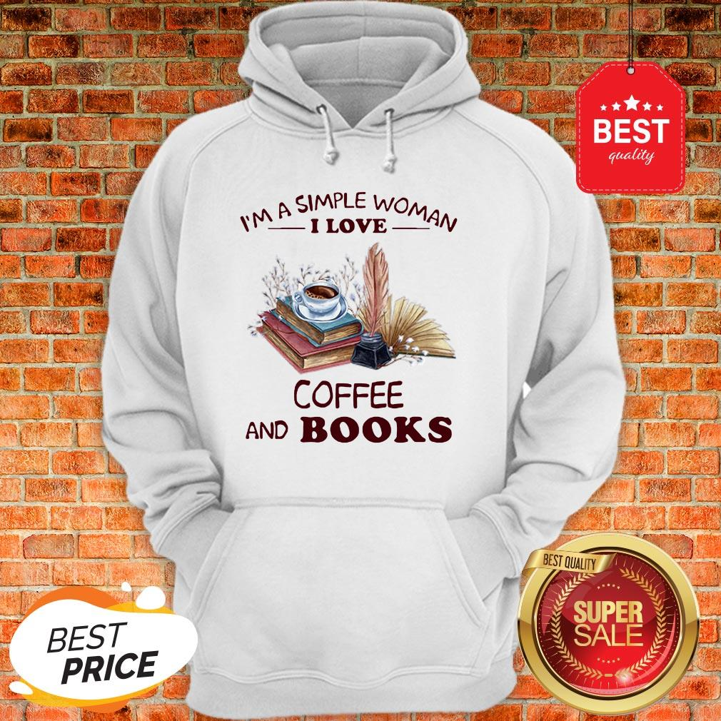 Official I'm A Simple Woman I Love Coffee And Books Hoodie