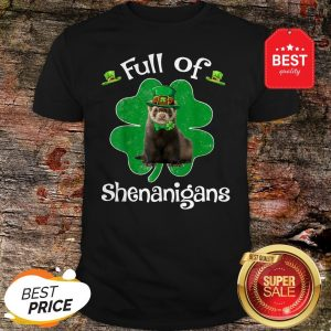 Full Of Shenanigans Ferret St Patrick's Day Gifts Shirt