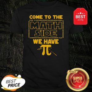 Official Come To The Math Side We Have Pi Star Wars Shirt