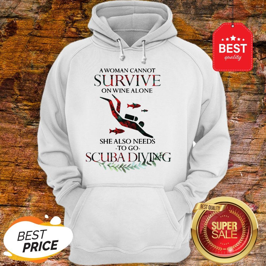 A Woman Cannot Survive On Wine Alone She Also Needs To Go Scuba Diving Hoodie