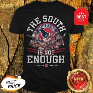 Houston Texas The South Is Not Enough Division Champions Signature Shirt