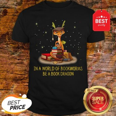 Official In A World Of Bookworms Be A Book Dragon Shirt