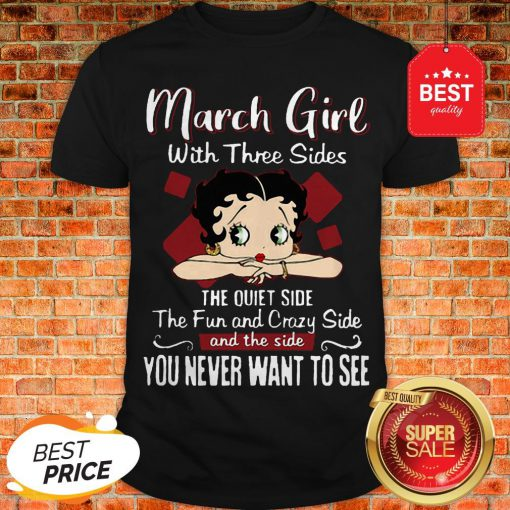 Official Betty Boop March Girl With Three Sides The Quiet Side The Fun Shirt