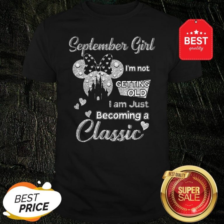 Official Diamond Minnie Mouse September Girl I'm Not Getting Old I Am Just Becoming A Classic ShirtOfficial Diamond Minnie Mouse September Girl I'm Not Getting Old I Am Just Becoming A Classic Shirt