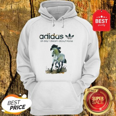 Official Addicted Adidas All Day I Dream About Horse Hoodie