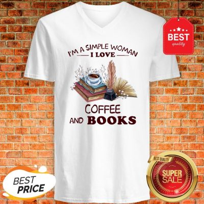 Official I'm A Simple Woman I Love Coffee And Books V-Neck