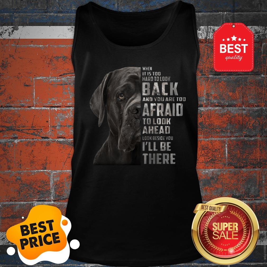 Cane Corso When It Is Too Hard To Look Back And You Are Too Tank Top