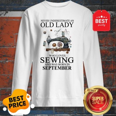 Never Underestimate Woman Who Loves Sewing And Was Born In July Sweatshirt