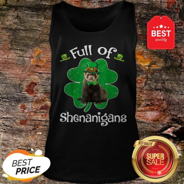 Full Of Shenanigans Ferret St Patrick's Day Gifts Tank Top