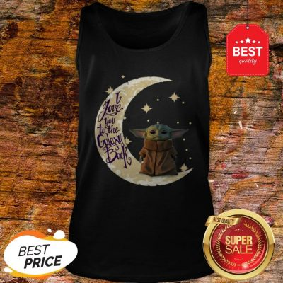 Baby Yoda Moon I Love You To The Galaxy And Back Star Wars Tank Top