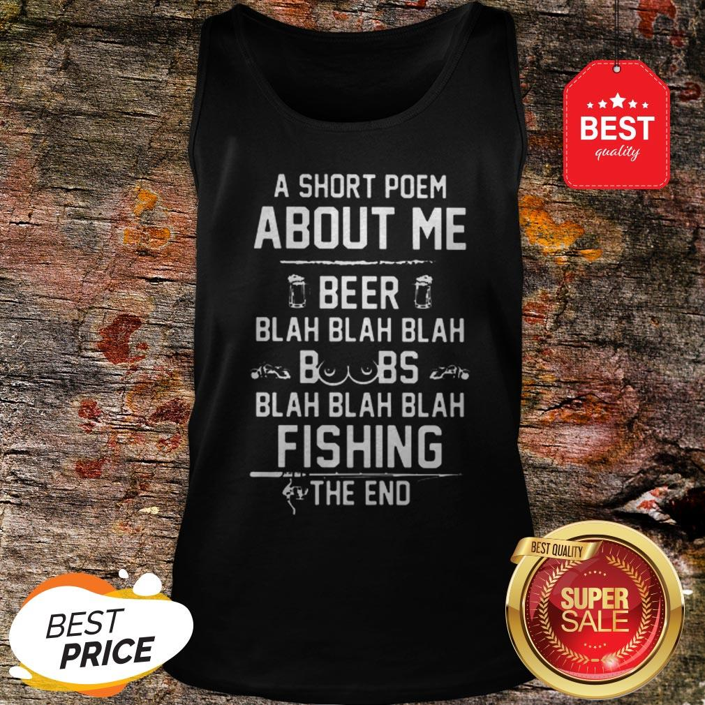 A Short Poem About Me Beer Blah Boobs Blah And Fishing The End Tank Top