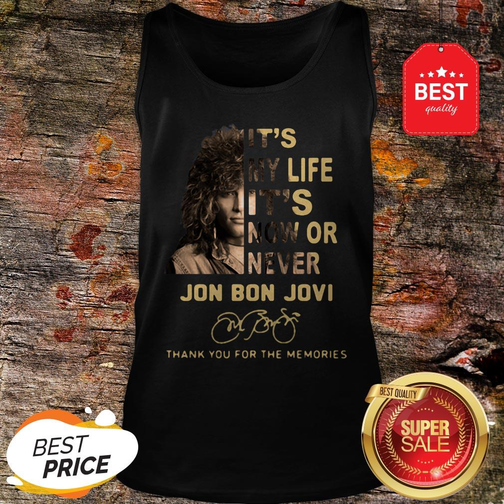 It's My Life It's Now Or Never Jon Bon Jovi Signatures Thank You For The Memories Tank Top