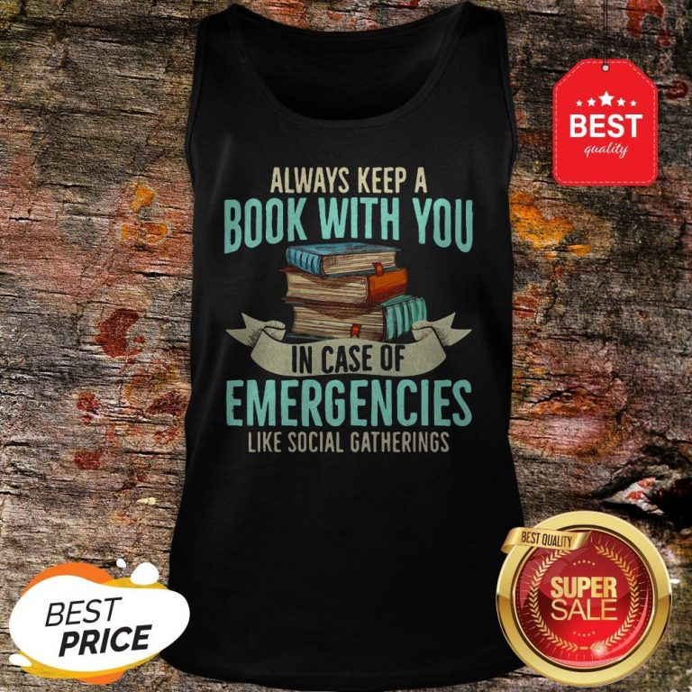 Official Always Keep A Book With You In Case Of Emergencies Like Social Gatherings Tank Top