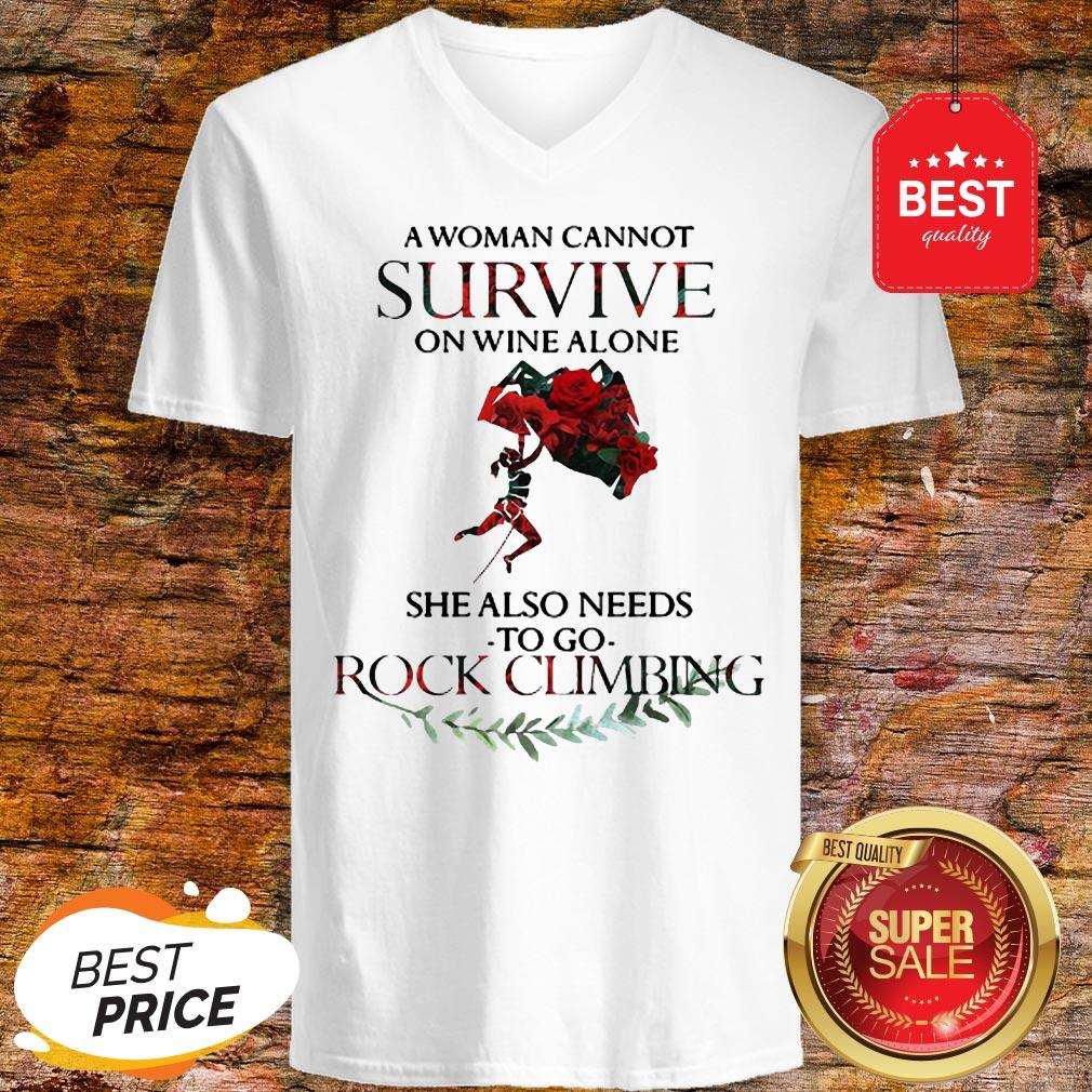 A Woman Cannot Survive On Wine Alone She Also Needs Rock Climbing V-Neck