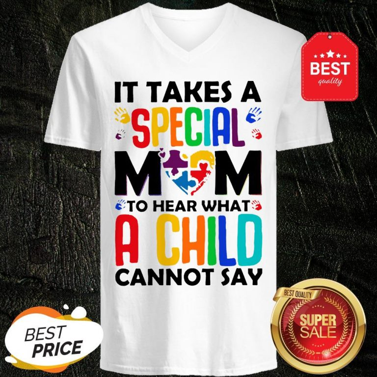 It Takes A Special Mom To Hear What A Child Cannot Say V-Neck
